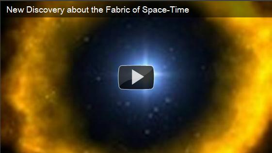 New Discovery about the Fabric of Space-Time